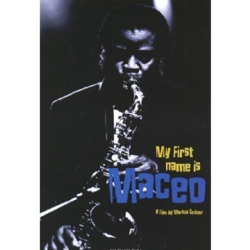 Maceo Parker My First Name Is Maceo