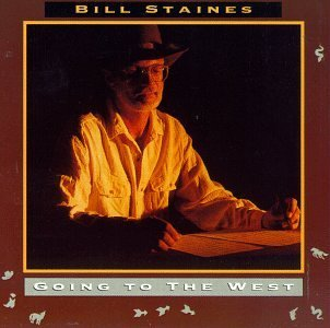 Bill Staines Going To The West