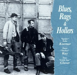 Koerner Ray Glover Blues Rags & Hollers