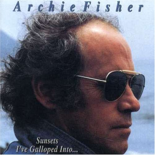 Archie Fisher Sunsets I've Galloped Into