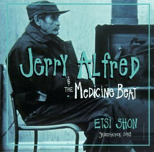 Jerry & Medicine Beat Alfred Esti Shon Grandfather Song