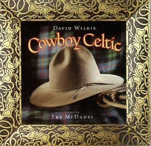 David & Mcdades Wilkie Cowboy Celtic