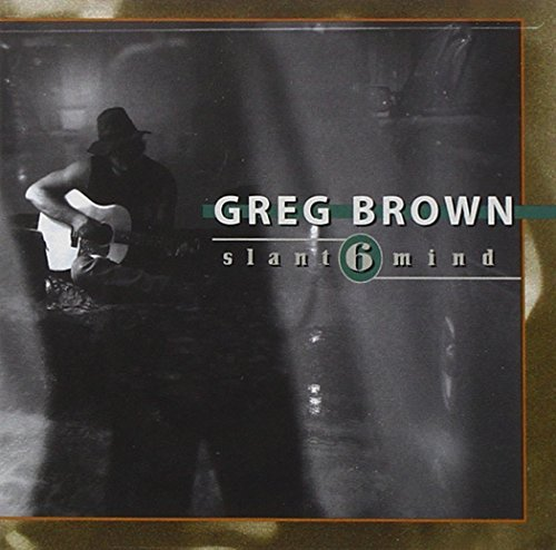 Greg Brown Slant 6 Mind