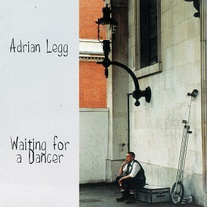 Adrian Legg Waiting For A Dancer