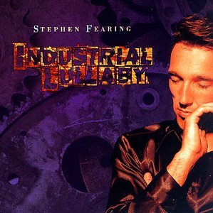 Stephen Fearing Industrial Lullaby