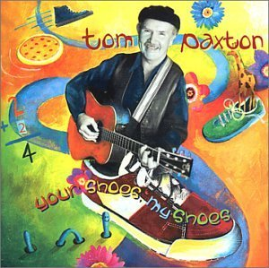 Tom Paxton Your Shoes My Shoes