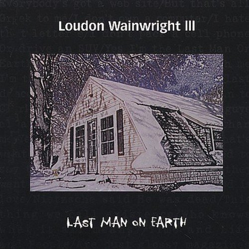 Loudon Iii Wainwright Last Man On Earth