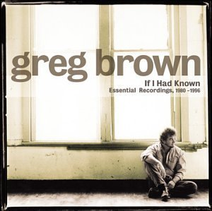 Greg Brown If I Had Known 1980 96 Essenti Incl. Lmtd Ed. DVD