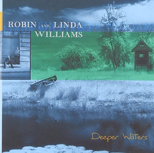Robin & Linda Williams Deeper Waters