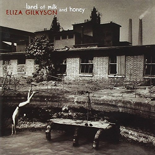 Eliza Gilkyson Land Of Milk & Honey