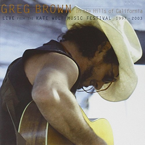 Greg Brown In The Hills Of California 2 CD Set