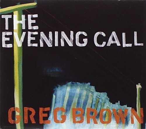 Greg Brown Evening Call