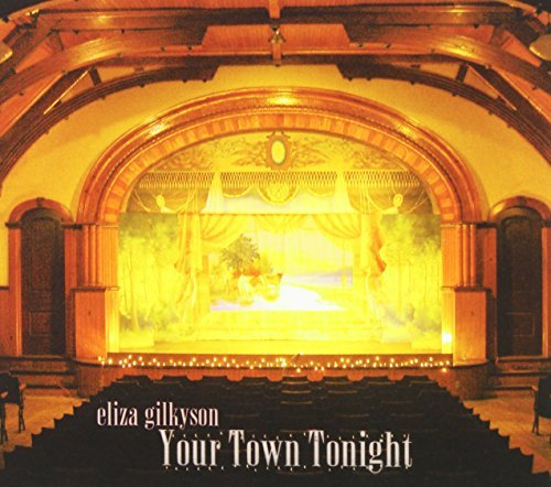 Eliza Gilkyson Your Town Tonight