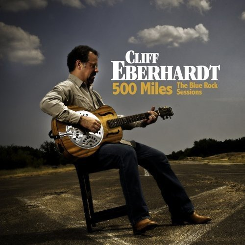 Cliff Eberhardt Five Hundred Miles
