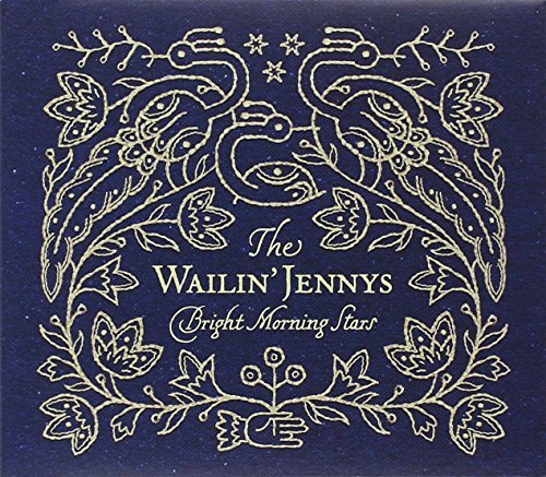 Wailin' Jennys Bright Morning Stars
