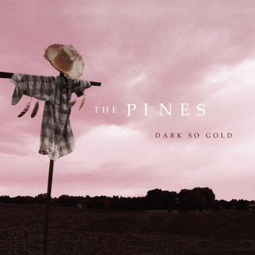 Pines Dark So Gold