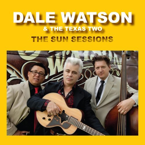 Dale & The Texas Two Watson Sun Sessions