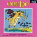 George Lloyd Vigil Of Venus James (sop) Booth (ten) Lloyd Welsh Natl Opera Orch &