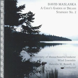 David Maslanka Symphonic Music For Wind Orche