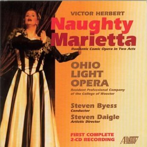 Victor Herbert Naughty Marietta Woods Pickle Christopher & Byess Ohio Light Opera Orch