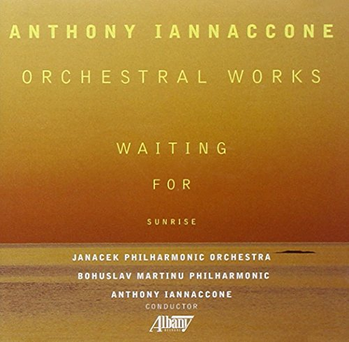 Anthony Iannaccone Orchestral Works Iannaccone Various