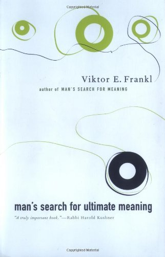 Victor Frankl Man's Search For Ultimate Meaning Revised
