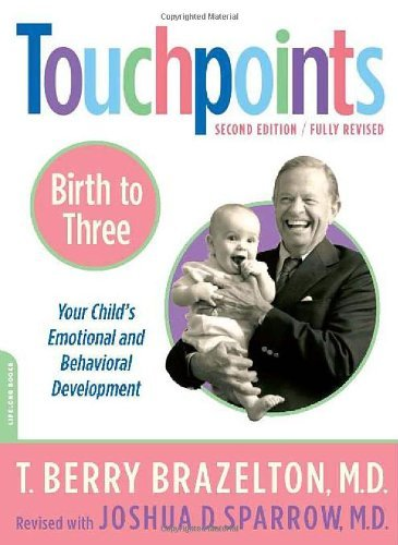 T. Berry Brazelton Touchpoints Birth To 3 Your Child's Emotional And Behavioral Development 0002 Edition;revised