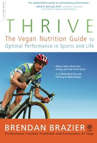 Brendan Brazier Thrive The Vegan Nutrition Guide To Optimal Performance