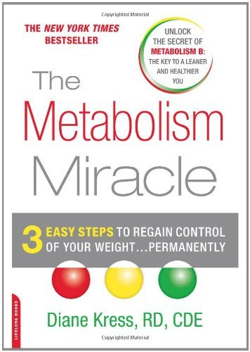 Diane Kress Metabolism Miracle The 3 Easy Steps To Regain Control Of Your Weight...P