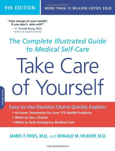 James F. Fries Take Care Of Yourself The Complete Illustrated Guide To Medical Self Ca 0009 Edition;