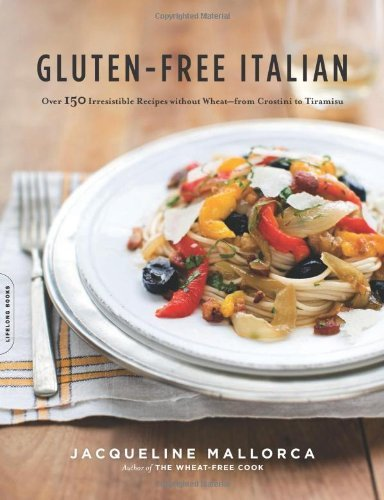 Jacqueline Mallorca Gluten Free Italian Over 150 Irresistible Recipes Without Wheat From