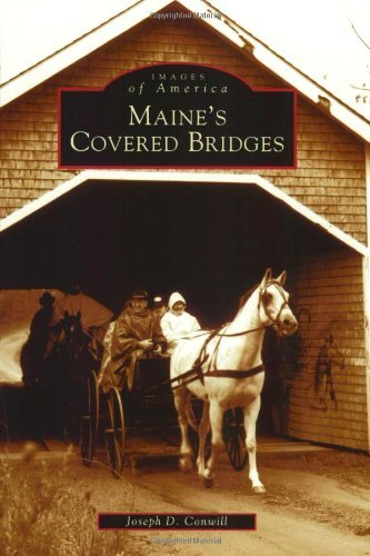 Joseph D. Conwill Maine's Covered Bridges
