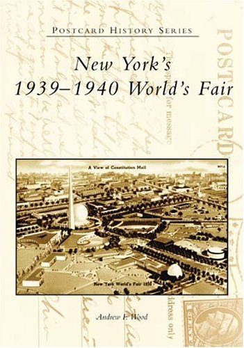 Andrew F. Wood New York's 1939 1940 World's Fair