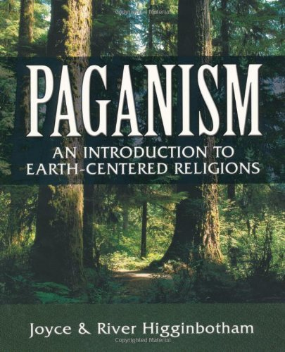 Joyce Higginbotham Paganism An Introduction To Earth Centered Religions
