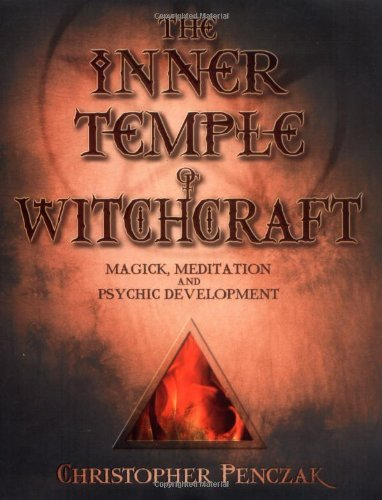 Christopher Penczak The Inner Temple Of Witchcraft Magick Meditation And Psychic Development