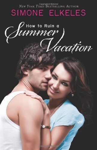 Simone Elkeles How To Ruin A Summer Vacation