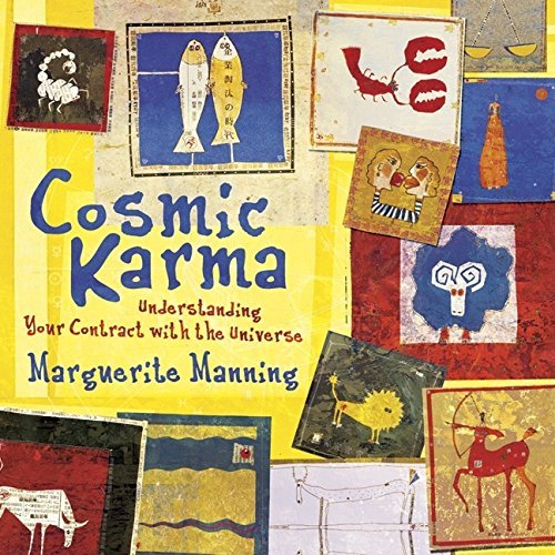 Marguerite Manning Cosmic Karma Understanding Your Contract With The Universe