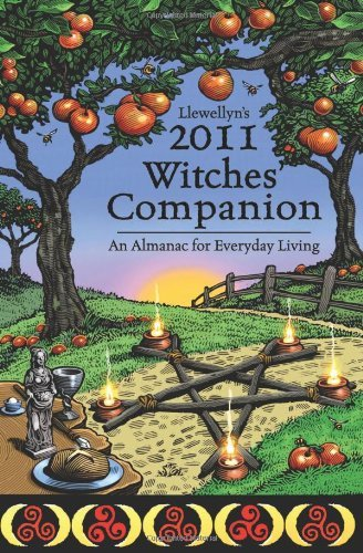 Llewellyn Llewellyn's 2011 Witches' Companion An Almanac For Everyday Living