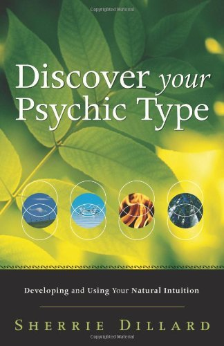 Sherrie Dillard Discover Your Psychic Type Developing And Using Your Natural Intuition