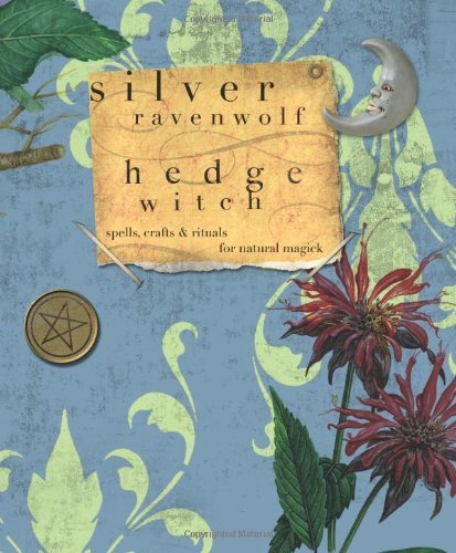 Silver Ravenwolf Hedgewitch Spells Crafts & Rituals For Natural Magick