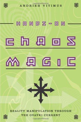 Andrieh Vitimus Hands On Chaos Magic Reality Manipulation Through The Ovayki Current