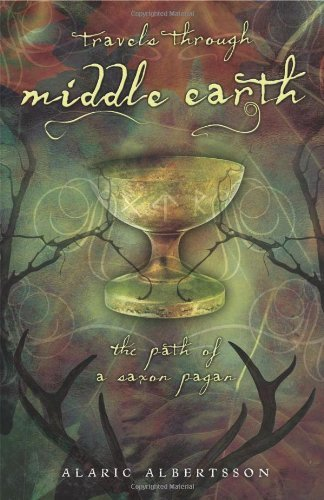 Alaric Albertsson Travels Through Middle Earth The Path Of A Saxon Pagan