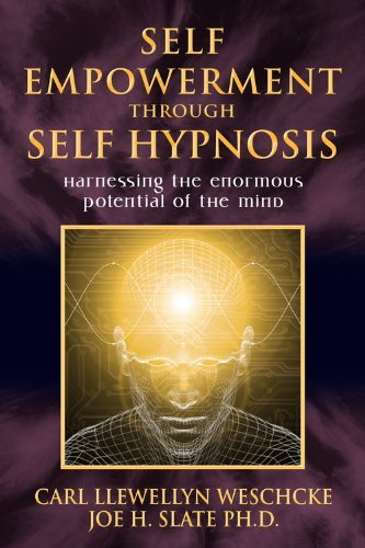 Carl Llewellyn Weschcke Self Empowerment Through Self Hypnosis Harnessing The Enormous Potential Of The Mind