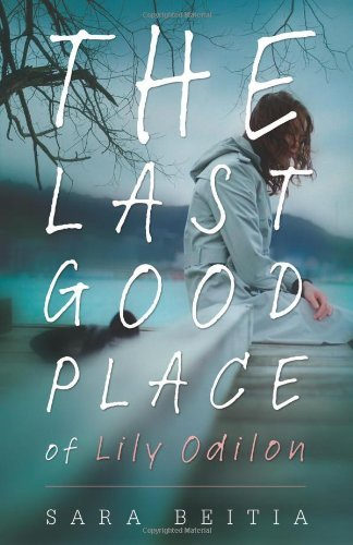 Sara Beitia The Last Good Place Of Lily Odilon