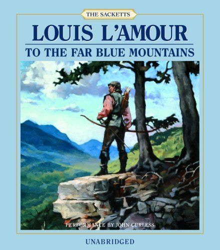 Louis L'amour To The Far Blue Mountains