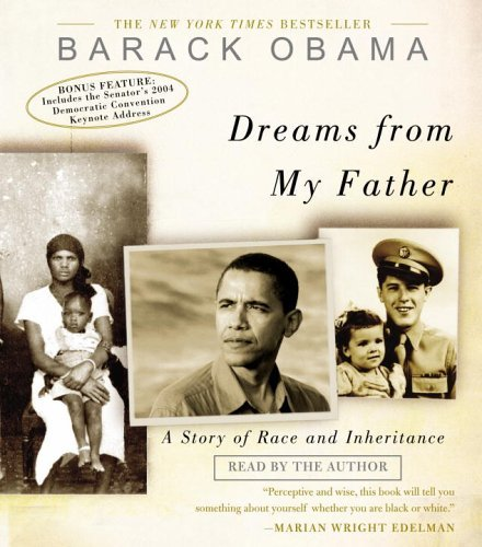 Barack Obama Dreams From My Father A Story Of Race And Inheritance Abridged