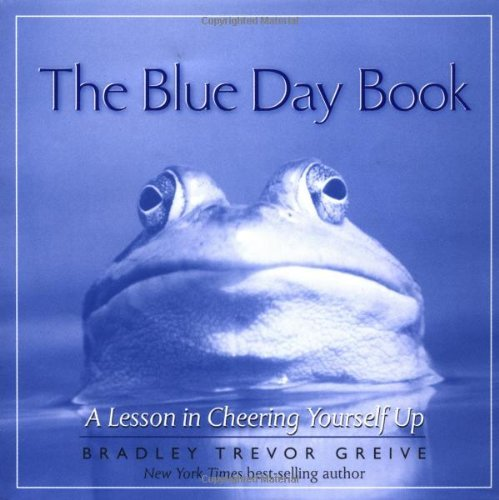 Bradley Trevor Greive Blue Day Book The A Lesson In Cheering Yourself Up