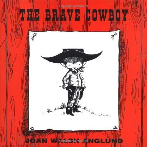 Joan Walsh Anglund The Brave Cowboy