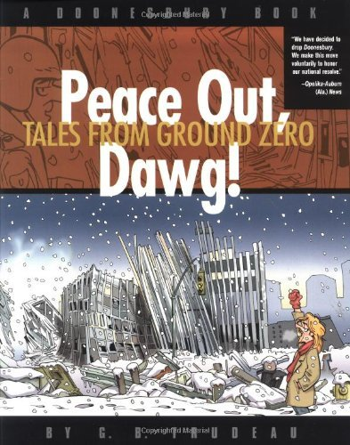G. B. Trudeau Peace Out Dawg! Tales From Ground Zero