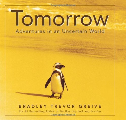 Bradley Trevor Greive Tomorrow Adventures In An Uncertain World